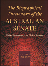 The Biographical Dictionary of the Australian Senate Volume 1