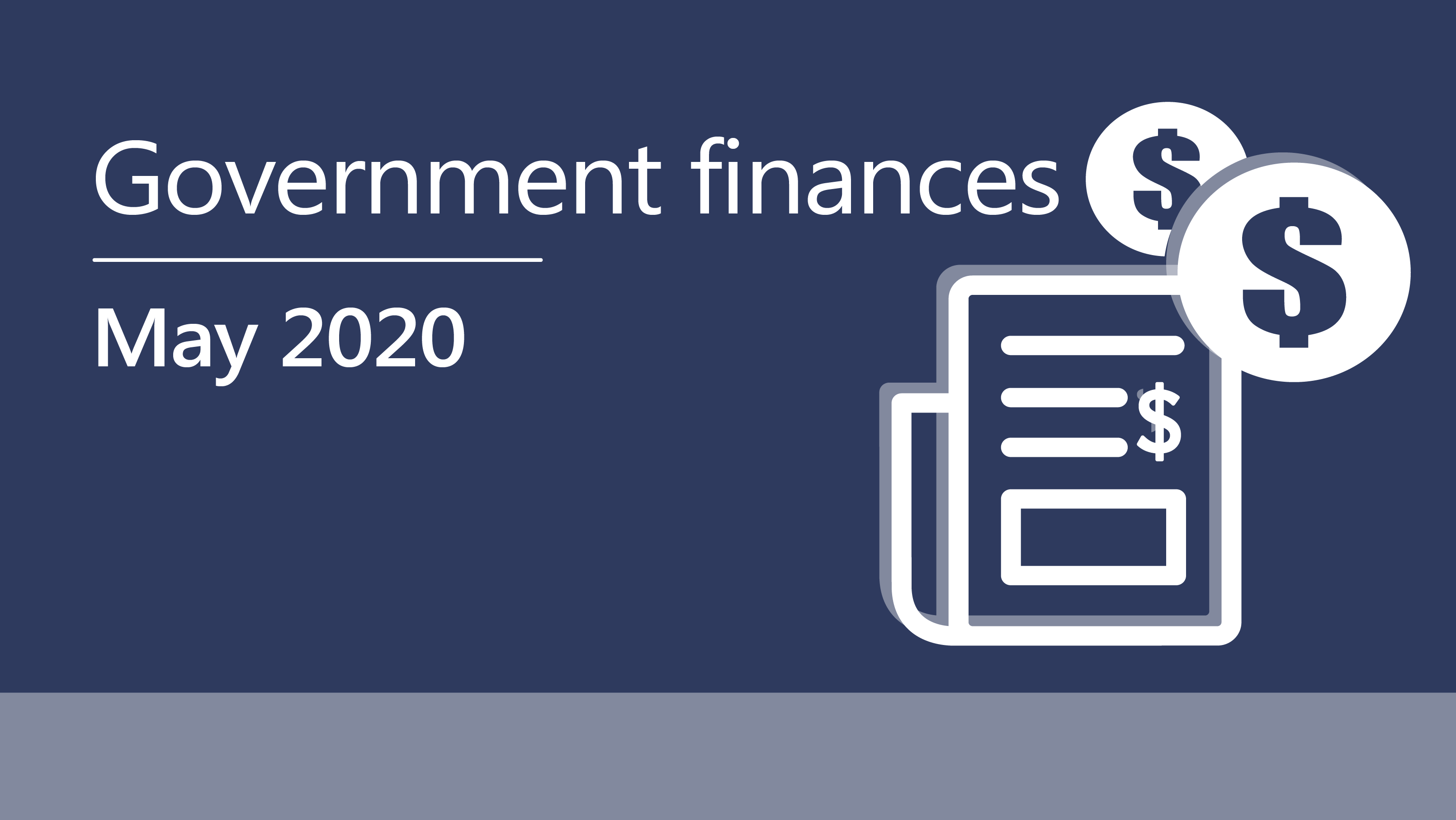 Government finances May 2020