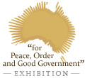 For Peace, Order and Good Government - Exhibition