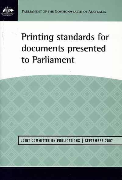 Report on the printing standards for documents presented to Parliament, September 2007