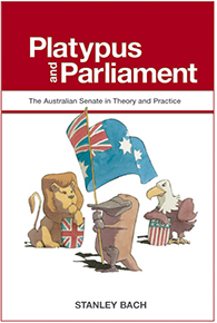 Platypus and Parliament: The Australian Senate in Theory and Practice